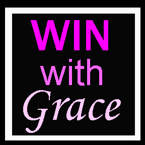 Win With Grace…