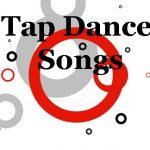 Tap Songs