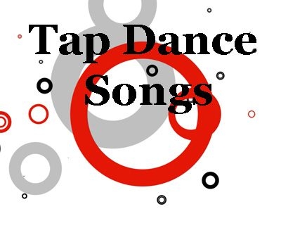Tap Songs:  March 2013