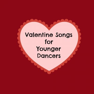 Valentine Songs for Younger Dancers