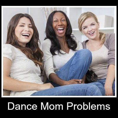 Dance Moms – We've Got Problems