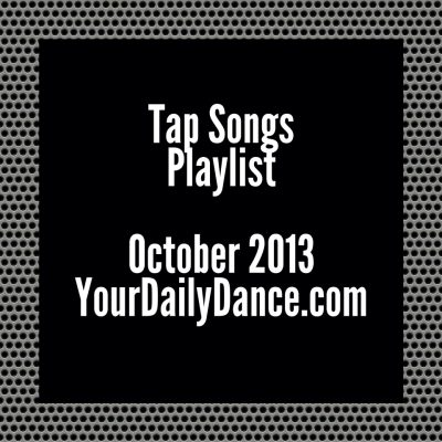 Tap Songs Playlist:  October 2013