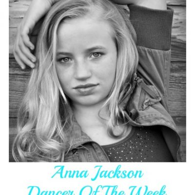 Dancer Of The Week:  Anna Jackson