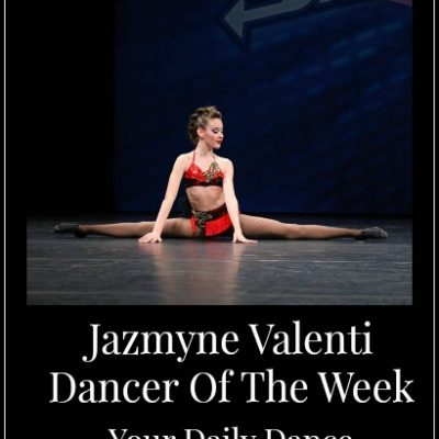 Dancer Of The Week:  Jazmyne Valenti