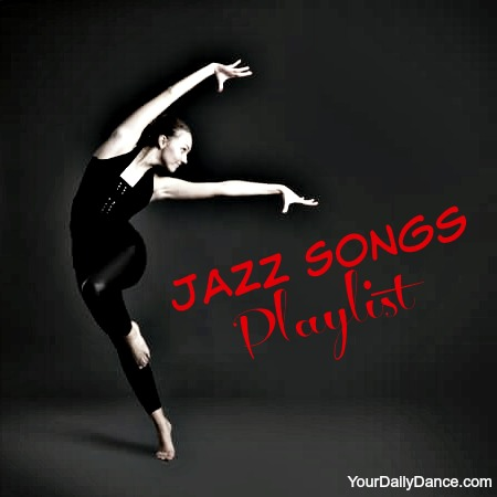 Ultimate Playlists For Jazz Dancers - Your Daily Dance