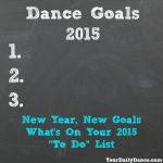 New Years Dance Goals From Your Daily Dance Readers