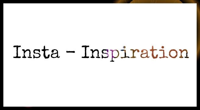 Insta-Inspiration 2