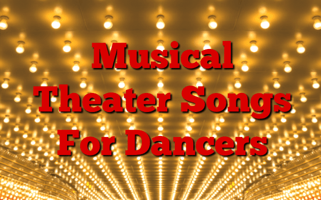 Musical Theater Playlist For Dancers - Your Daily Dance