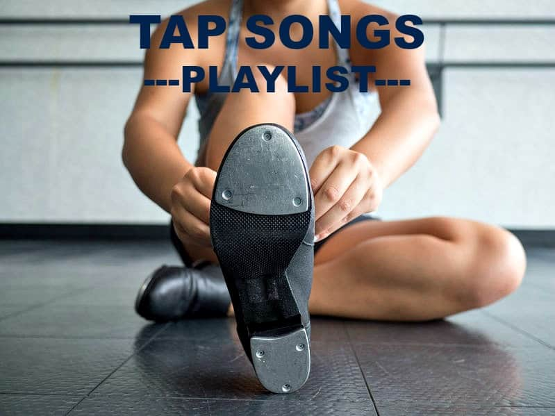 Tap Songs Archives - Your Daily Dance