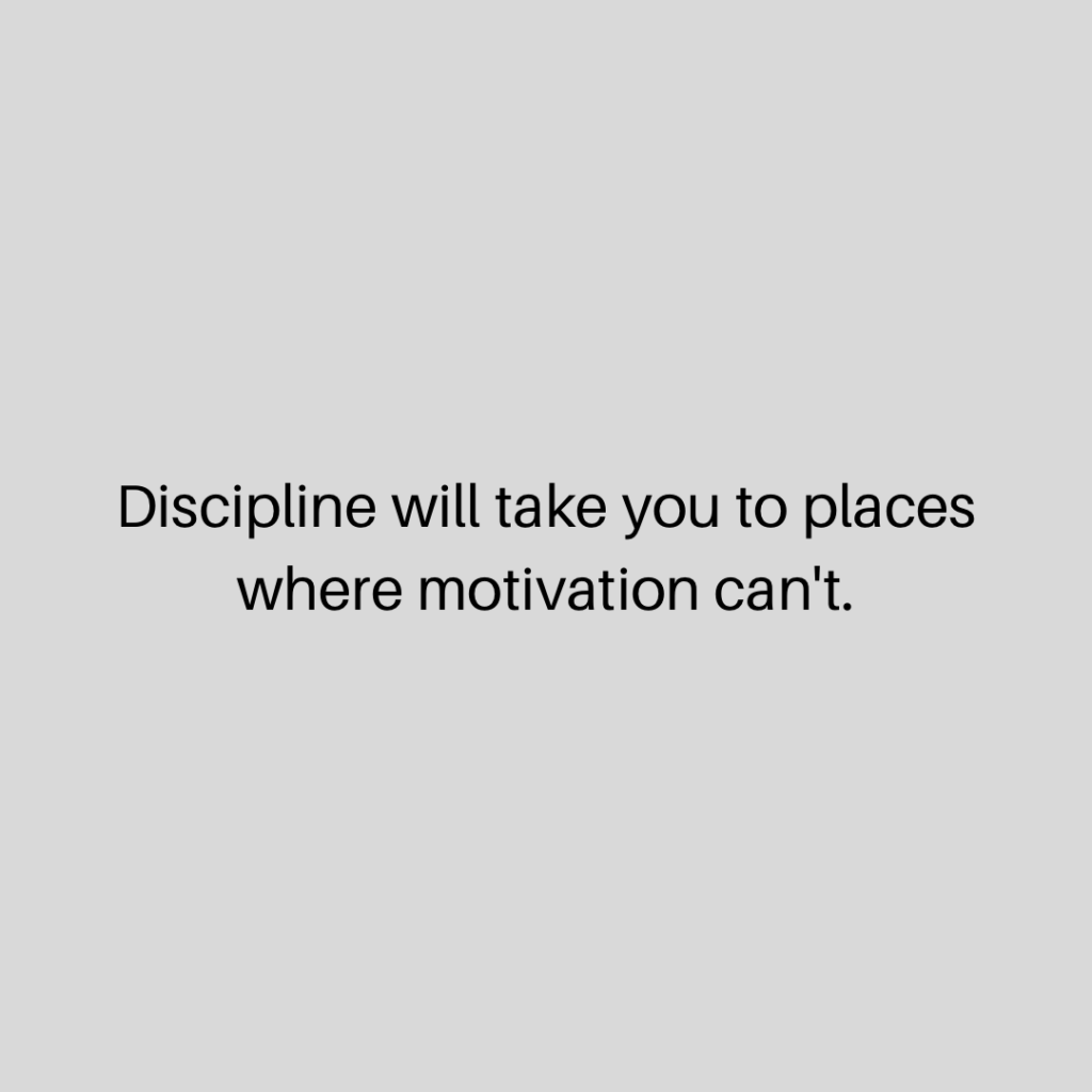 dance quote about discipline will take you places motivation can't